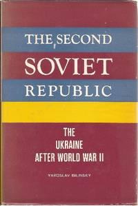 THE SECOND SOVIET REPUBLIC The Ukraine, after WW II.