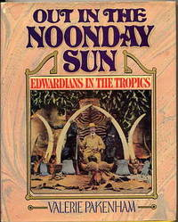 Out in the Noonday Sun. Edwardians in the Tropics.