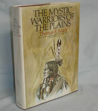 Mystic Warriors of the Plains (inscribed By the Author with Two Full Page  Handcolored work of  an Indian Chief and Brave on Horseback
