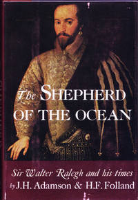 The Shepherd of the Ocean. An Account of Sir Walter Ralegh And His Times