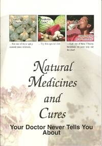 Natural Medicines and Cures Your Doctor Never Tells You About