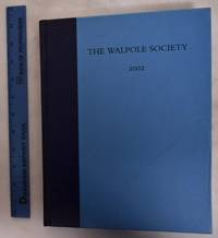 64th Annual Volume of the Walpole Society, 2002; (LXIV, Sixty-Fourth Volume)