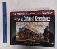 image of The American Locomotive Company: A Centennial Remembrance