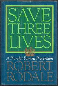 Save Three Lives. A Plan for Famine Prevention
