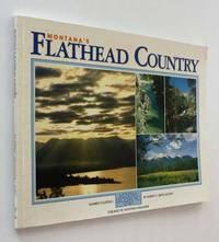 Montana's Flathead Country: Number Fourteen, Montana Geographic Series