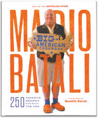 Mario Batali - Big American Cookbook: 250 Favorite Recipes from Across the USA. by  Mario. and Mark Ladner. Photogrpahs by Quentin Bacon BATALI - Signed First Edition - 2016. - from Orpheus Books and Biblio.com