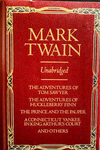 The Adventures of Tom Sawyer; the Adventures of Huckleberry Finn; the Prince and the Pauper; a Connecticut Yankee in King Authur's Court and others by MARK TWAIN - Hardcover - 1982 - from MAD HATTER BOOKSTORE (SKU: 15967)
