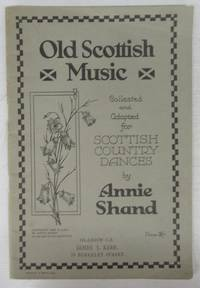 image of Old Scottish Music collected and Adapted for Scottish Country Dances