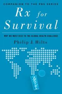 RX for Survival : Why We Must Rise to the Global Health Challenge
