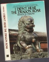 I Didn't Hear the Dragon Roar  -(SIGNED)-