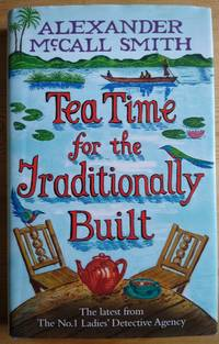 TEA TIME FOR THE TRADITIONALLY BUILT (NO 1 LADIES DETECTIVE AGENCY10)