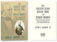 The Fugitive Slave Rescue Trial of Robert Morris
