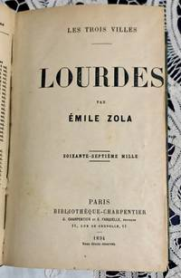 Lourdes (Les trois villes) by Emile Zola - 1st - 1894 - from Historica Rare Books (SKU: A1-10ZOL)