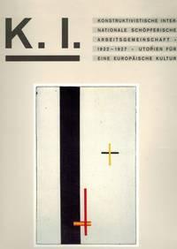 K.I. Konstruktivistische Internationale Schöpferische Arbeitsgemeinschaft. 1922-1927. Utopien...