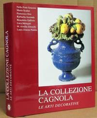 image of LA COLLEZIONE CAGNOLA II: ARAZZI -SCULTURE - MOBILI- CERAMICHE