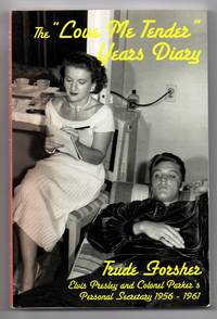 """The """"Love Me Tender"""" Years Diary: The Story of Elvis Presley's First Two Years in..."""
