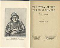 THE STORY OF THE DURHAM MINERS (1662-1921)