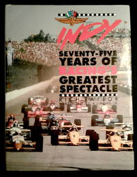 image of Indy: Seventy-Five Years of Racing's Greatest Spectacle