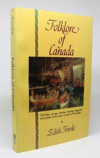Folklore of Canada by  Edith Fowke - 1990 - from Minotavros Books (SKU: 000474)