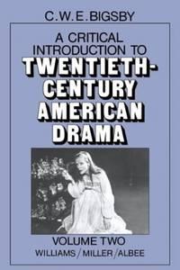Twentieth Century American Drama v2: Williams, Miller, Albee Vol 2