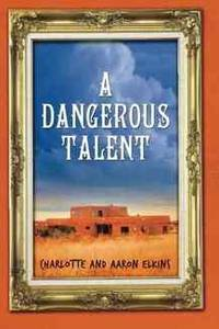 A Dangerous Talent (An Alix London Mystery) by Charlotte Elkins - Hardcover - from Rose & Thyme NYC and Biblio.com