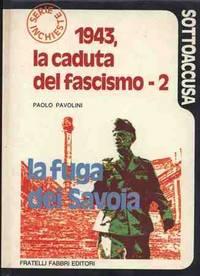 1943, LA CADUTA DEL FASCISMO - 2