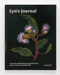 Lyn's Journal. 'A selection of illustrations from field journals kept by a lady of the Adelaide Hills'