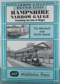 Hampshire Narrow Gauge: Including the Isle of Wight