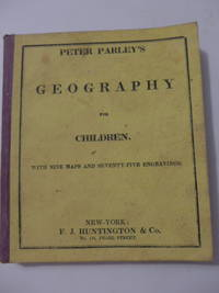 Peter Parley's Method of Telling About Geography to Children.  With Nine Maps and Seventy-Five...
