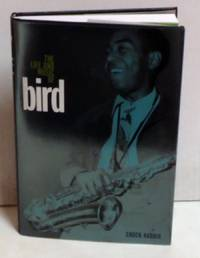 Bird: The Life and Music of Charlie Parker (Music in American Life)