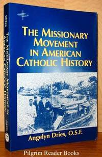 The Missionary Movement in American Catholic History.