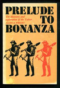 Prelude to Bonanza: The discovery and exploration of the Yukon