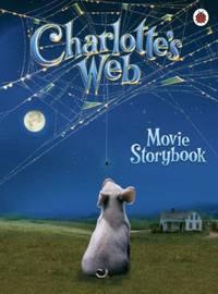 Charlotte's Web Movie Storybook (Charlotte's Web S.)