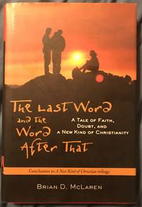 The Last Word and the Word After That by Brian D McLaren - First - 2005 - from Revue & Revalued Books  and Biblio.com