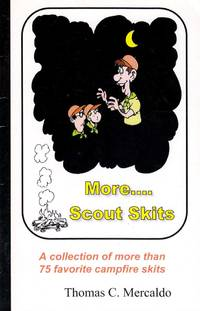 More Scout Skits: A Collection of 75 Favorite Campfire Skits