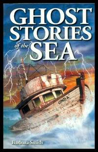 GHOST STORIES OF THE SEA by  Barbara Smith - Paperback - Second Printing - 2003 - from W. Fraser Sandercombe (SKU: 217307)