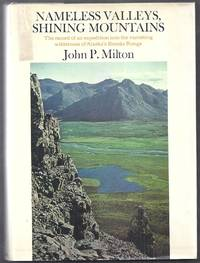 Nameless Valleys, Shining Mountains. The record of an expedition into the vanishing wilderness of...