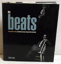 image of The Beats: From Kerouac to Kesey, an Illustrated Journey through the Beat Generation