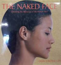 The Naked Face:  Unveiling the Mysteries of the Human Face