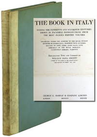 The Book in Italy During the Fifteenth and Sixteenth Centuries Shown in Facsimile Reproductions From The Most Famous Printed Volumes
