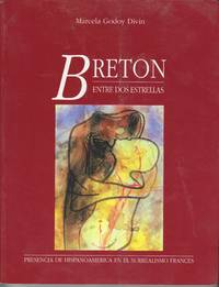 Breton Entre Dos Estrellas. Prescenia De Hispanoamerica En El Surrealismo  Frances