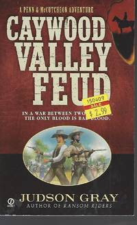 Caywood Valley Feud (Penn & Mccutcheon) by  Judson Gray - Paperback - 2002-07-01 - from Vada's Book Store and Biblio.co.uk