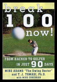 image of BREAK 100 NOW - From Hacker to Golfer in Just 90 Days