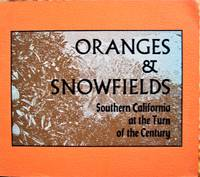 image of Oranges & Snowfields. Southern California at the Turn of the Century