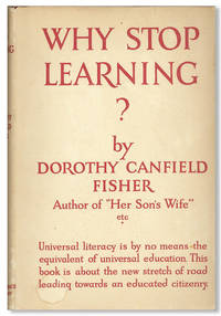 Why Stop Learning by  Dorothy Canfield FISHER - First Edition - 1927 - from Lorne Bair Rare Books and Biblio.com