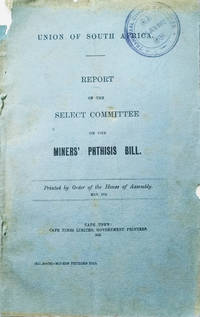 image of Union of South Africa Report of the Select Committee on the Miners'  Phthisis Bill Cape Times Limited, Government Printers, May 1912