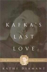 Kafka's Last Love : The Mystery of Dora Diamant