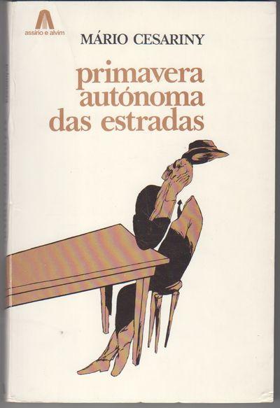 Lisbon: Assirio E Alvim. 1980. First Printing. Softcover. Wraps, a fine association copy, signed and...