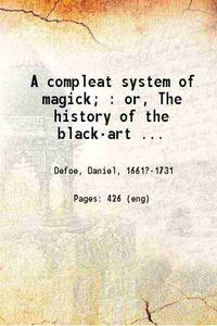 image of A compleat system of magick; : or, The history of the black-art ... 1729