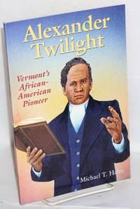 Alexander Twilight; Vermont's African-American pioneer